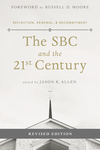The SBC and the 21st Century: Reflection, Renewal & Recommitment