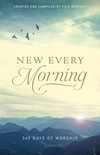 New Every Morning: 365 Days of Worship