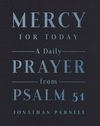 Mercy for Today: A Daily Prayer from Psalm 51