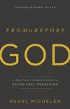 From and Before God: A Practical Introduction to Expository Preaching