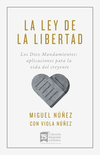 La ley de la libertad: Una exposición de los Diez Mandamiento