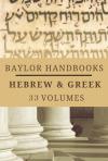 Baylor Handbooks on the Greek New Testament and Hebrew Old Testament (33 Vols.) - BHGNT & BHHB
