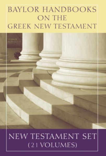 Baylor Handbooks on the Greek New Testament (21 Vols.) - BHGNT