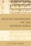 Baylor Handbooks on the Hebrew Old Testament (12 Vols.) - BHHB