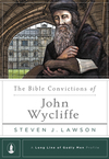 The Bible Convictions of John Wycliffe