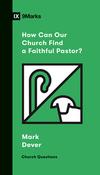 How Can Our Church Find a Faithful Pastor?