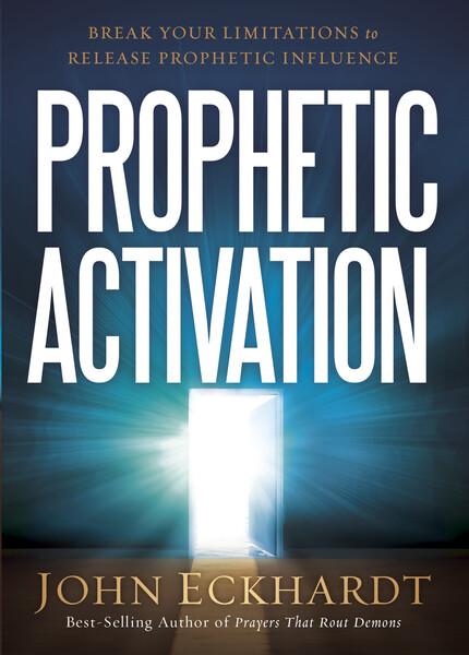 Prophetic Activation: Break Your Limitation to Release Prophetic Influence