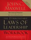 21 Irrefutable Laws of Leadership Workbook