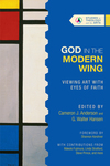 God in the Modern Wing: Viewing Art with Eyes of Faith