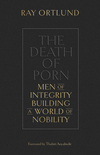 The Death of Porn: Men of Integrity Building a World of Nobility