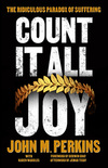 Count It All Joy: The Ridiculous Paradox of Suffering
