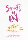 Secrets of Ruth: A Devotional for Women