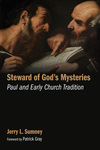 Steward of God's Mysteries: Paul and Early Church Tradition