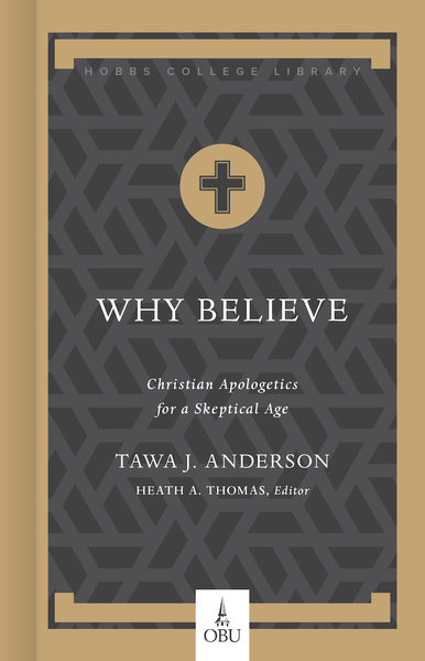 Why Believe: Christian Apologetics for a Skeptical Age