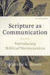 Scripture as Communication: Introducing Biblical Hermeneutics