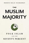 The Muslim Majority: Folk Islam and the Seventy Percent