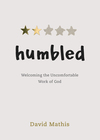 Humbled: Welcoming the Uncomfortable Work of God