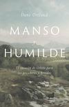 Manso y humilde: El corazón de Cristo para los pecadores y heridos