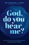 God, Do You Hear Me?: Discover the Prayer God Always Answers
